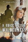 A VOICE IN THE WILDERNESS by G.L. Hill
