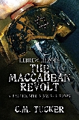 HEBREW HEROES: THE MACCABEAN REVOLT by C.M. Tucker