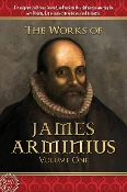 THE WORKS OF JAMES ARMINIUS Volume 1 of 3  by James Arminius