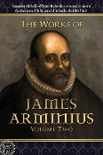 THE WORKS OF JAMES ARMINIUS Volume 2 of 3  by James Arminius