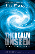 THE REALM UNSEEN by J.S. Earls