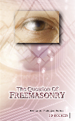 THE QUESTION OF FREEMASONRY by Ed Decker