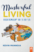 MASTERFUL LIVING by Kevin Mannoia (Kindle/mobi)